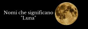 nomi-che-significano-luna